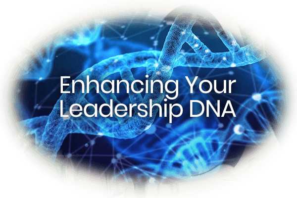 Enhancing Your Leadership DNA